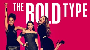"""""""The Bold Type"""""""