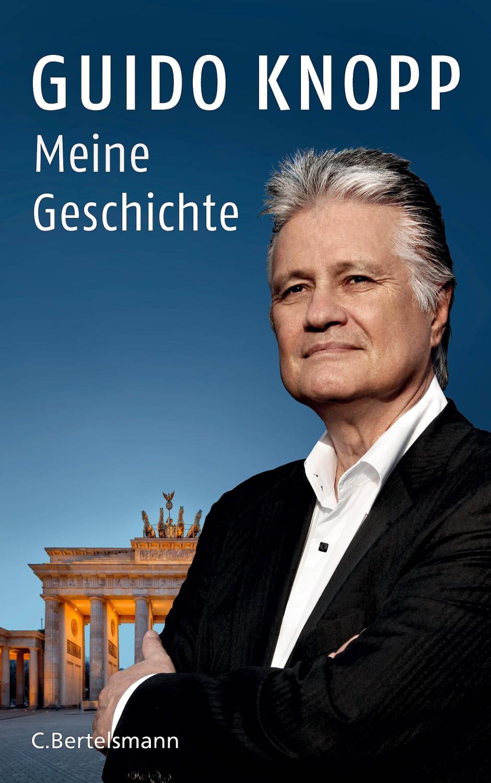 """Guido Knopp: """"Meine Geschichte"""". C. Bertelsmann Verlag, München 2017. 320 Seiten, Abb., geb., 22,– ."""